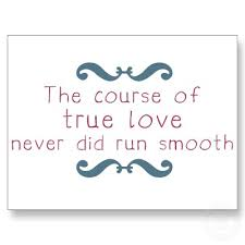 love quotes sayings pictures and images the course of true love never did run smooth