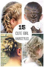15 <b>Cute Girl</b> Hairstyles From Ordinary to Awesome | Make and Takes