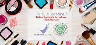 Daftar Kosmetik Berbahaya yang ditarik BPOM Tahun 2020