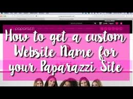 how to get a custom name for your paparazzi site