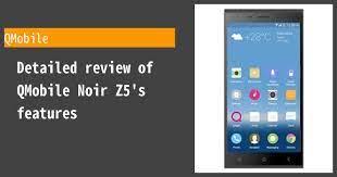 QMobile Noir Z5 Review