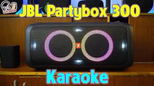 SoundTest JBL Partybox 300 | Loa hát Karaoke chất lừ. - YouTube