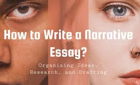 Tips On Writing A Narrative Essay How To Write A Narrative Essay Organizing Ideas Research
