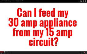 can i feed my 30 amp appliance from a 15 amp circuit can i feed my 30 amp appliance from a 15 amp circuit