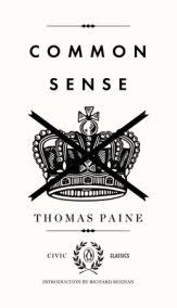 common sense the rights of man and other essential writings common sense