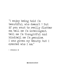 I M Beautiful Quotes Best of Quotes On Twitter I Enjoy Being Told I'm Beautiful Who Doesn