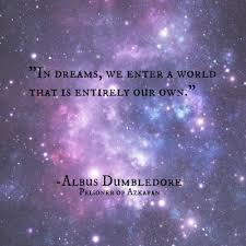 Dumbledore Dreams Quote Best of Albus Dumbledore Quote