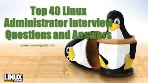 top 40 linux administrator interview questions and answers