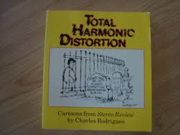 Harmonic Distortion Total Harmonic Distortion Cartoons From Stereo Review Charles