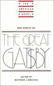new essays on the great gatsby matthew joseph bruccoli book  new essays on the great gatsby pilt