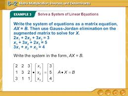write the system in the form ax b 27 solve a system of linear equations write the augmented matrix use gauss jordan elimination