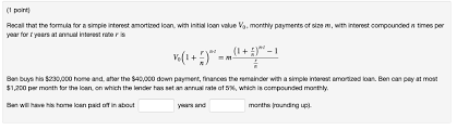 Amortize A Loan Formula Solved 1 Point Recall That The Formula For A Simple Inter