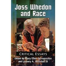 joss whedon and race critical essays paperback iii lowery a joss whedon and race critical essays paperback iii lowery a woodall