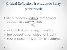 critical reflection essay ppt video online critical reflection academic essay continued