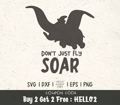 ✓ free for commercial use ✓ high quality images. Dumbo Don T Just Fly Soar Disney Quote Clipart Svg Files Etsy