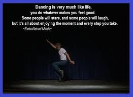 Life Quotes And Sayings Archives Embellished Minds Adorable Quotes Life Dancing