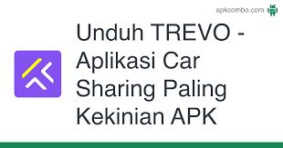 Unduh TREVO - Aplikasi Car Sharing Paling Kekinian APK - Versi Terbaru