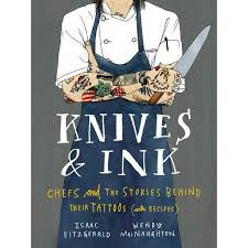 Knives & Ink, Chefs and the Stories Behind Their Tattoos by  Isaac;MacNaughton,Wendy Fitzgerald | 9781632861214 | Booktopia