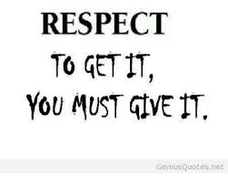 Genius Quotes Extraordinary RESPECT TO GET IT YOU MUST GIVE IT Genius Quotes Net Respect Meme
