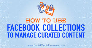 How to Use Facebook Collections to Manage Curated Content : Social ...