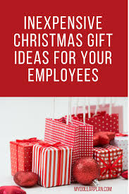 gift ideas from bosses to employees inexpensive gift ideas for your employees