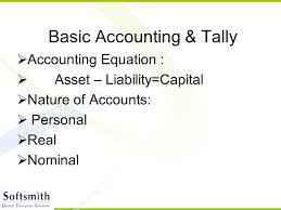 5 basic accounting tally accounting equation asset liability capital nature of accounts personal real nominal
