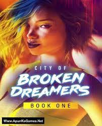 City of Broken Dreamers: Book One PC Game - Free Download Full Version