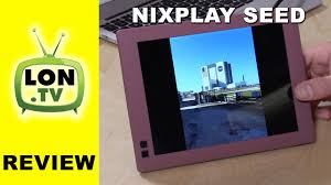 nixplay seed digital photo frame review