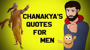 Chanakya Niti For Men Chanakyas Quotes For Men Roaring