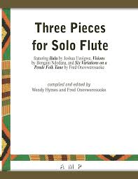 Three Pieces for Solo Flute: Fred Onovwerosuoke, Wendy Hymes: Amazon.com:  Books