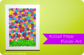 Rolled Paper Flower Art A Little Craft In Your Day