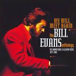 We Will Meet Again - The Bill Evans Anthology: The Warner Bros. & Elektra Years 1977-19
