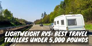 best travel trailers under 5 000 pounds