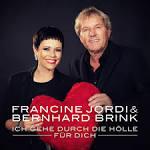 Bildergebnis f?r Album Francine Jordi u. Bernhard Brink Ich Gehe Durch Die H?lle F?r Dich
