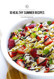 Light Healthy Dinners For Summer 10 Healthy Summer Recipes The Everygirl
