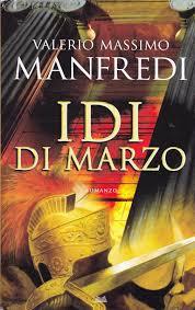 Amazon.it: Idi di marzo [Hardcover] [Jan 01, 2008] Valerio Massimo Manfredi  - Valerio Massimo Manfredi - Libri