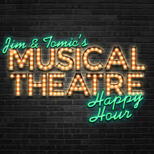 Jim and Tomic's Musical Theatre Happy Hour