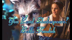 Shakespeare Quote In Beauty And The Beast 2017 Best of Beauty The Beast You Read Shakespeare Belle Fandub HD 24p