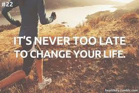 Image result for it's never too late to change quotes