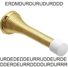 spring door stopper meme. Simple Door ERDMDURDURUDURDDD URDEDEDDEURRUDDEURDE DDERDEURRDDDDURDURRR For Spring Door Stopper Meme P
