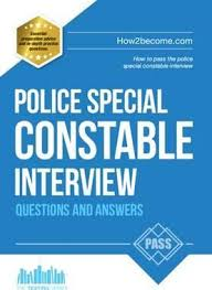 Police Interview Questions And Answers Police Special Constable Interview Questions And Answers