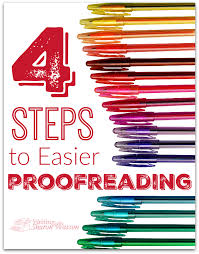 proofreading the good news and the bad news 4 steps to easier proofreading proofreading is not a happy activity but you