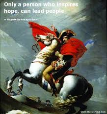 best napoleon bonaparte images history empress only a person who inspires hope can lead people napoleon bonaparte quotes statusmind