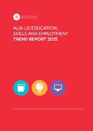 Skills For Employment Alia Lis Education Skills And Employment Trend Report Australian