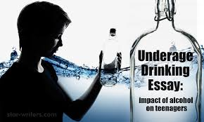 underage drinking essay impact of alcohol on teenagers