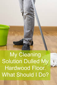 cleaning solution dulled hardwood floor