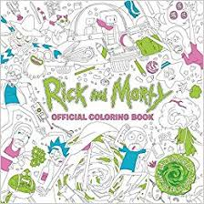 rick and morty official coloring book colouring books paperback 25 aug 2018