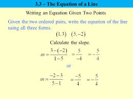 writing an equation given two points or given the two ordered pairs write the equation