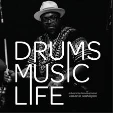 Drums.Music.Life...With Kevin Washington
