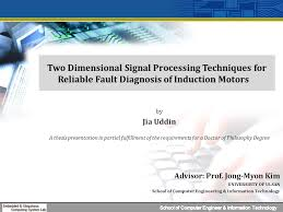 Two Dimensional Signal Processing Techniques for Reliable Fault           International Journal  Included Thesis      Jia Uddin  Dinh Nguyen  Jong